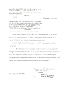 Special Referee's Court Decision/Order denying the Motion to Quash filed by the Godoskies, (Godosky & Gentile),  for Criminal Hamel's appearance ahd for the file, but allows the latter to get away with not producing the whole file per their request in their letter to Administrative Judge Knipel thus demanding the appearance to testify by William Hamel and the adherence not only by law and by the virtue of the Plaintiff's Subpoena but now also by court Order